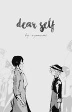 dear self | soukoku by oyaasvmi