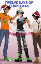 Twelve Days of Christmas {A Percy Jackson AU} by reytherandomartist