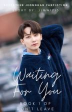 Waiting For You || SVT Jeonghan by jjmw1713