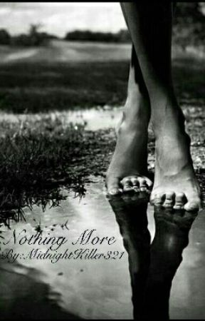 Nothing More  by MidnightKiller321