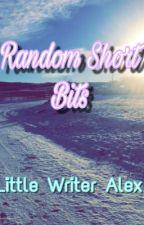 Short Random Bits of Writing by littlewriteralex