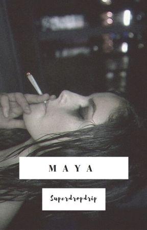MAYA by superdropdrip