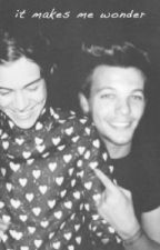 it makes me wonder ~ larry stylinson [book 1] by something1d