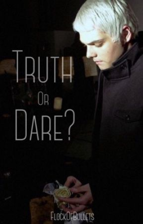 Truth Or Dare ⇾ Frerard  by FlockOfBullets