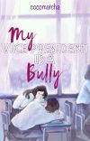 My Vice President is a Bully cover