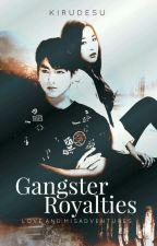 GANGSTER ROYALTIES: Love and Misadventures ni Kirudesu