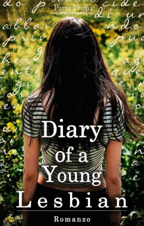 Diary Of A Young Lesbian - Parte Prima // #Wattys2017 by SayuriMomoka