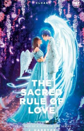 The Sacred Rule of Love - (PUBLISHED 2019) by j_harry08