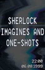 Sherlock Imagines And One- Shots by retr0_gh0st