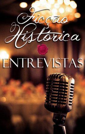 Entrevistas by FiccaoHistoricaBR