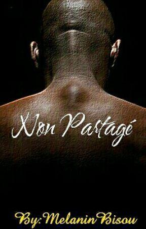 Non Partagé  by MelaninBisou