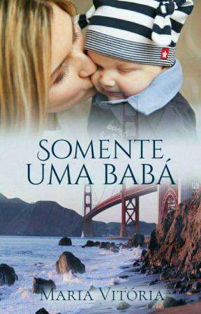 Somente Uma Babá (Completo até dia 07/03) by MariaVitoriaSantos1