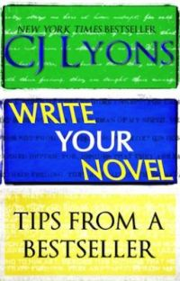 WRITE YOUR NOVEL: Tips from a NYT Bestseller cover