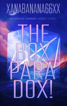 The Box Paradox | ✅ by xanabanana66x