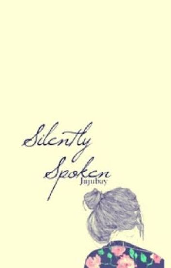 Silently Spoken