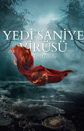Yedi Saniye Virüsü by DacyGazelle