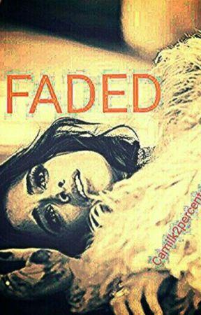 FADED (Camila/You) by Camilk2percents