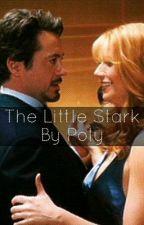 The Little Stark  (A Tony Stark & Pepper 'Virginia' Potts Fan Fiction) by Poly007