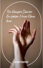 The Vampire Diaries en udgave hvor sæson 7 starter med Elena vækkes til live by kattekatkat