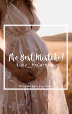 The Best Mistake! {A Fairy Tail FanFiction} by Lucy__McGarden