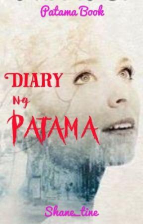 Diary ng Patama  by Shane_tine