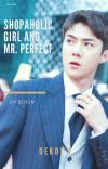 Shopaholic Girl And Mr. Perfect✔ cover