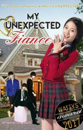 MY UNEXPECTED FIANCE(Wattys2017) by DamselInArmor14