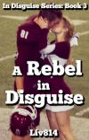 A Rebel in Disguise: Book 3 cover