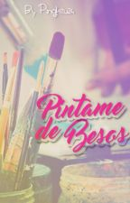 Pintame de Besos by PingKeu24