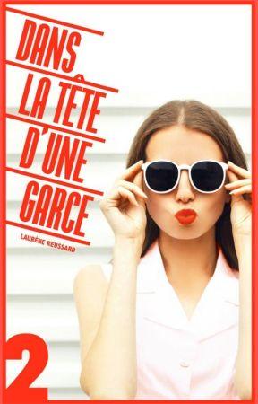 DANS LA TÊTE D'UNE GARCE 2 (Sous contrat d'édition) by laurene_rsd