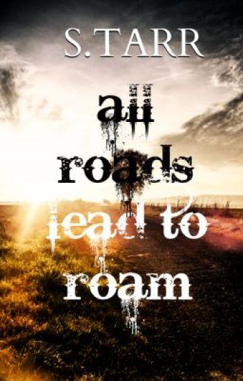 All Roads Lead To Roam