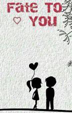 Fate To Love You by imma_da_muz