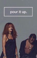 Pour It Up. by boujee-blkgurl