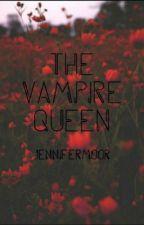 The Vampire Queen by JenniferMoor