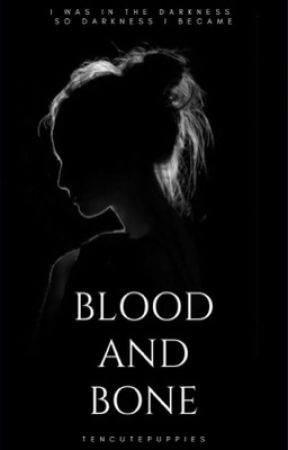 Blood and Bone | 1 by Tencutepuppies