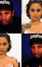 Love From Compton (Eazy-E And Kehlani Fanfic) by pimp_daddy_jess