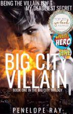 Big City Villain | BOOK ONE ✔️ SAMPLE by penaray