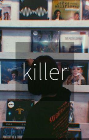 killer, gbd (EDITING) by peacfullydolan
