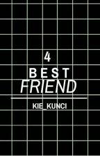 4 Bestfriend by Kie_Kunci
