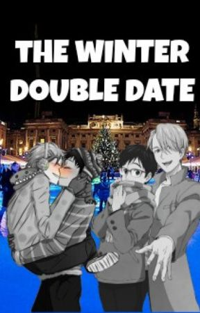 The Winter Double Date by RandomPhangirl101