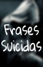 Frases Suicidas by MartuuDeChandler