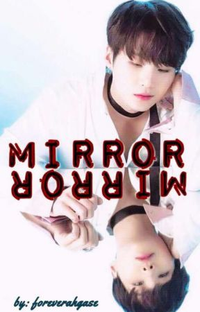 Mirror by foreverahgase
