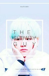 The subway guy ;Yoonmin. cover