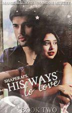 His Ways -тo love by shaperai