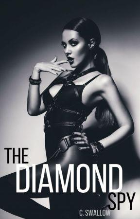 The Diamond Spy ➺ [FC Series Bk.1] by CSW1995