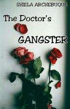 The Doctor's Gangster (BOOK ONE) by NotShiela