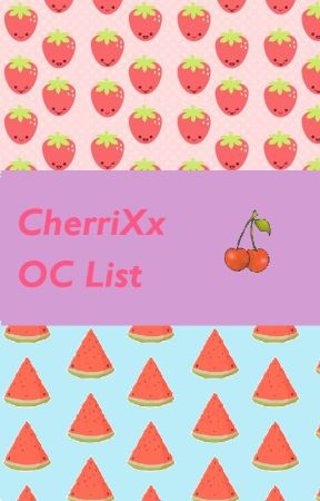 My OC List~ by CherriXx
