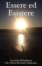 Essere ed Esistere by UnQualcosa