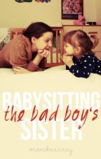 Babysitting The Bad Boy's Sister by cluelessthinking