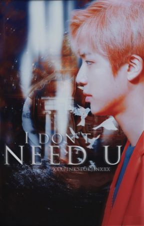 I don't need u || Namjin (cz) || by xxxPinkSeokjinxxx